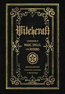 Witchcraft: A Handbook of Magic Spell by Anastasia Greywolf Melissa Wes New Book