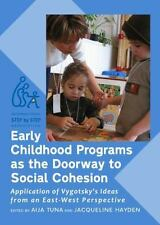 Early Childhood Programs as the Doorway to Social Cohesion: Application of Vygot