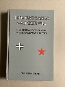 The Caucasus and the Oil by Wilhelm Tieke 1942-43, Steppe, Eastern Front WW2