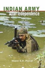 Indian Army After Independence by Praval, Major K. C.