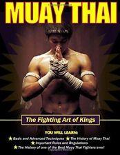 Muay Thai Fighting Art of Kings - Basic & Advanced Techniques & History Book