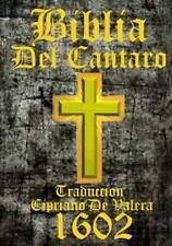 Biblia Del Cantaro 1602 : La Biblia, Que Es, Los Sacros Libros Del Viejo y Nu...