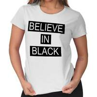 Believe in Black Cool Stylish Motivational Inspirational Ladies Tee Shirt T