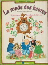 La ronde des heures - Anne-Marie Dalmais / Illus : Annie Bonhomme / 12 Contes