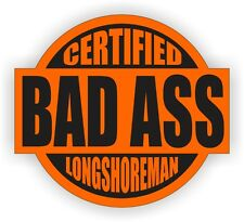 Bad Ass LONGSHOREMAN Hard Hat Sticker | Decal Label | Motorcycle Helmet Wharfie