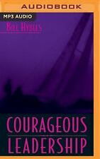 Courageous Leadership : Field-Tested Strategy for the 360° Leader by Bill...