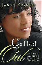 Called Out: A Former Lesbian's Discovery of Freedom by Boynes, Janet