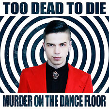 Too Dead To Die: Murder On The Dance Floor CD