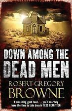 Down Among the Dead Men, Robert Gregory Browne, New Book