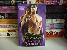 LOIS GREIMAN HISTORICAL ROMANCE - AN ACCIDENTAL SEDUCTION - OCT 2010 - BRAND NEW