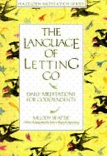 The Language of Letting Go Daily Meditations for Co-Dependents by Melody Beattie