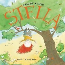 Stella and Sam Ser.: Read Me a Story, Stella by Marie-Louise Gay (2013,...