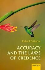 ACCURACY AND THE LAWS OF CREDENCE - PETTIGREW, RICHARD - NEW HARDCOVER BOOK