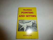 Training Pointers and Setters, Maurice, J.B.,Hbdj 1975 B30
