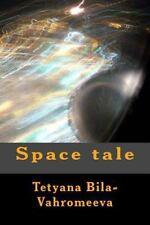 Space Tale by Tetyana Bila-Vahromeeva (2014, Paperback)