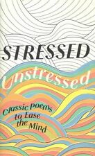 Stressed, Unstressed: Classic Poems to Ease the Mind, , New Book