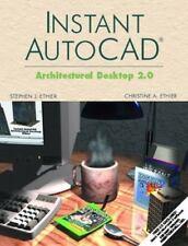 Instant AutoCAD: Architectural Desktop 2.0