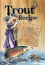 Trout Recipe : A variation of a love story between two Women by Ellen Carey...