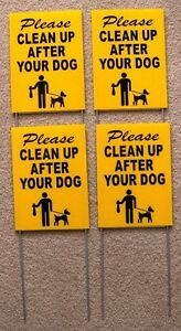 """4 PLEASE CLEAN UP AFTER YOUR DOG  6""""X9"""" Plastic Coroplast Signs w/ Stakes  b/y"""