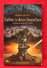 L'arbre à deux branches, la grande aventure du C.N.R.S. - Arnaut Robert