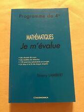 MATHÉMATIQUES - JE M'ÉVALUE - PROGRAMME DE 4ème - T. LAMBERT - ÉD. ECONOMICA