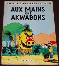 Vieux Nick -7- / Aux Mains des Akwabons / EO 1964/ BE