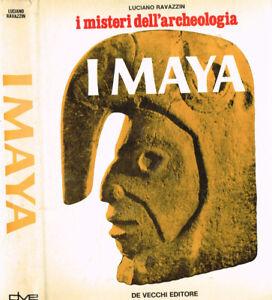 I misteri dell'archeologia. I Maya. . Luciano Ravazzin. 1975. .
