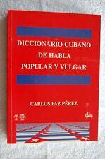 Diccionario cubano de habla popular y vulgar - Carlos Paz-Perez
