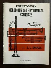 Twenty-Seven Melodious and Rhythmical Exercises for Trumpet by J. L. Small