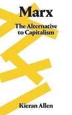 Marx: The Alternative to Capitalism by Allen, Kieran | Paperback Book | 97807453