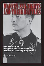 WAFFEN-SS KNIGHTS AND THEIR BATTLES THE WAFFEN-SS KNIGHT'S CROSS HOLDERS VOL 4