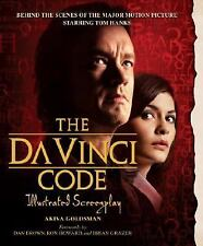 The Da Vinci Code Illustrated Screenplay: Behind the Scenes of the Major Motion