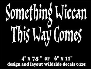 Witch Decal Something Wiccan This Way Comes vinyl car window pagan sticker