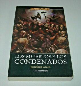 Warhammer: Los muertos y los condenados - Jonathan Green - Timun mas 1ª ed. 2006