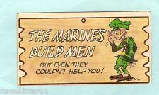 #D18.  A& BC  WACKY PLAK CARD #36 THE MARINES BUILD MEN, CANNOT HELP YOU