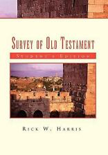 Survey of Old Testament : Student's Edition by Rick W. Harris (2011, Hardcover)
