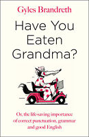 Have You Eaten Grandma? - English Punctuation Book by Gyles Brandreth - Hardback