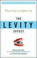 The Levity Effect: Why It Pays to Lighten Up by Adrian Robert Gostick