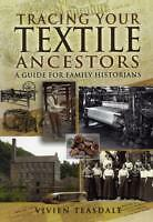 Tracing Your Textile Ancestors: A Guide to Family Historians by Vivien...