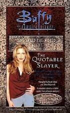 The Quotable Slayer (Buffy the Vampire Slayer (Simon Spotlight) by