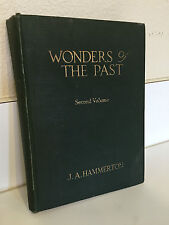 WONDERS OF THE PAST (VOL. 2), by J.A. HAMMERTON 1924 - ROMANCE OF ANTIQUITY