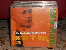 TRACCIA MISTA - QUESTIONE DI STYLE feat . K-MEL HAVANA VERSION 4,00 - promo 2000