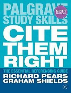 Cite Them Right: The Essential Referencing Guide (Palgrave ... by Graham Shields