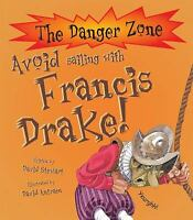 Avoid Going to Sea with Francis Drake by Stewart, David