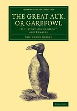 The Great Auk, or Garefowl (Paperback or Softback)