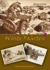 Wüste Fahrten,Abenteuerliche Motorradreisen in und nach Afrika vor 1940,