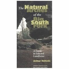 Outdoor Tennessee: The Natural Arches of the Big South Fork : A Guide to Selecte