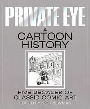 Private Eye a Cartoon History by Nick Newman (Hardback, 2013)