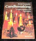 Candlemaking Creative Designs And Techniques By David Constable Search Press