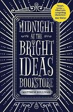 Midnight at the Bright Ideas Bookstore by Matthew Sullivan (Hardback, 2017)